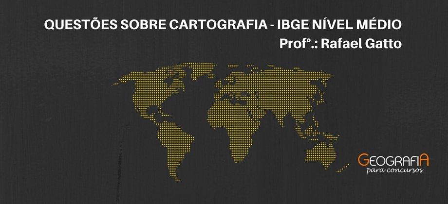 Resolução de Questões Sobre Cartografia para prova do IBGE nível médio