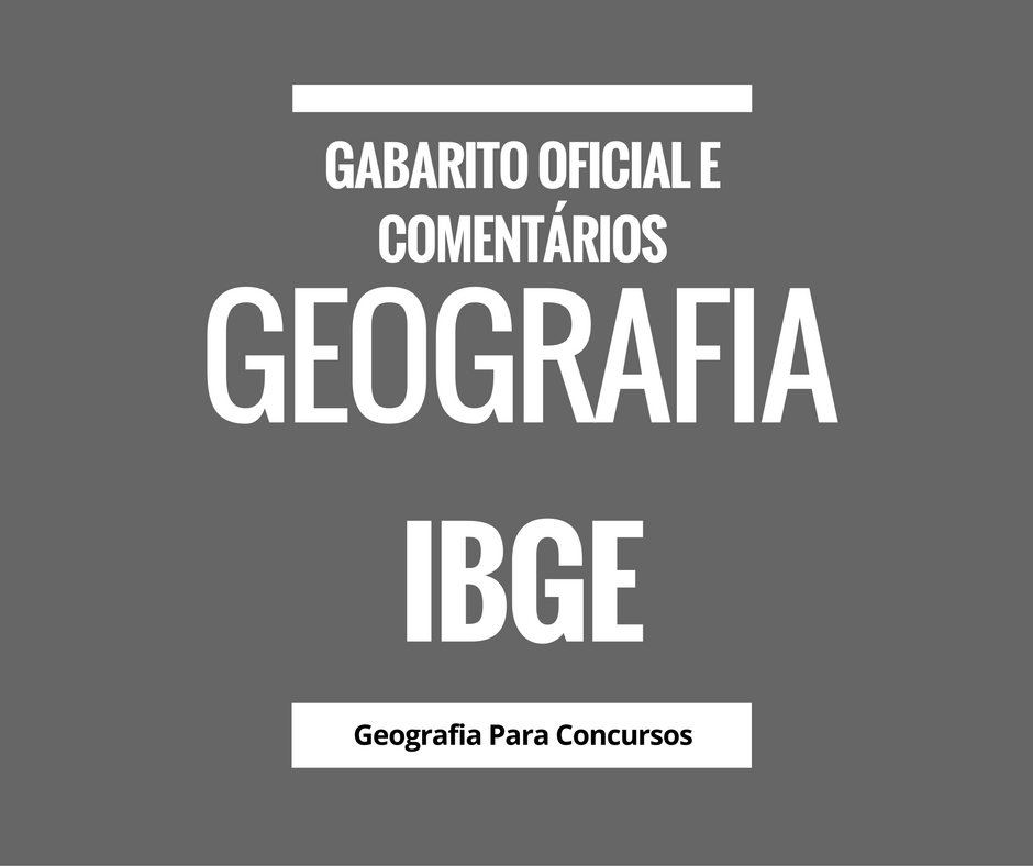 Gabarito com comentários da prova do IBGE para Agente de Pesquisa e Mapeamento de 2016